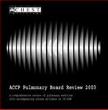 ACCP Pulmonary Board Review 2003 : A Comprehensive Review of Pulmonary Medicine with Accompanying Course Syllabus on CD-ROM, , 3805577923