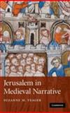 Jerusalem in Medieval Narrative, Yeager, Suzanne M., 052187792X