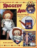The World of Raggedy Ann Collectibles, Kim Avery, 0891457925