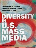 Diversity in U. S. Mass Media, Luther, Catherine A. and Lepre, Carolyn Ringer, 1405187921