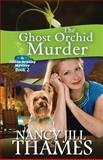 The Ghost Orchid Murder, Nancy Jill Thames, 1453607927