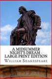 A Midsummer Night's Dream - Large Print Edition, William Shakespeare, 1495357929