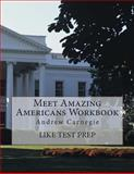 Meet Amazing Americans Workbook: Andrew Carnegie, Like Test Prep, 1500367923