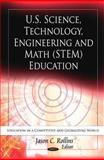 U. S. Science, Technology, Engineering and Math (STEM) Education, Jason C. Rollins, 1612097928