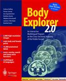 BodyExplorer 2.0 : An Interactive Multilingual Program on the Cross-Sectional Anatomy of the Visible Human - English, German, French, Spanish, Italian - Multi User Version, Bulling, Andreas and Castrop, Florian, 3540147926