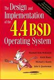 The Design and Implementation of the 4. 4 BSD Operating System, McKusick, Marshall Kirk and Bostic, Keith, 0132317923