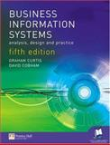 Business Information Systems : Analysis, Design and Practice, Curtis, Graham and Cobham, David, 0273687921