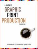 A Guide to Graphic Print Production, Johansson, Kaj and Lundberg, Peter, 0470907924