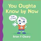 You Oughta Know by Now, Brian P. Cleary, 0762437928