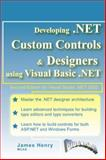 Developing .NET Custom Controls and Designers Using Visual Basic .NET, Henry, James, 0972317929