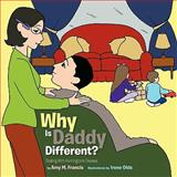 Why Is Daddy Different?, Amy M. Francis, 1463427921