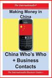 Making Money in China: Who's Who + Business Contacts, Patrick Nee, 1477697926