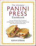 The Ultimate Panini Press Cookbook, Kathy Strahs, 1558327924