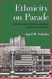 Ethnicity on Parade : Inventing the Norwegian American through Celebration, Schultz, April R., 1558497927