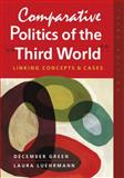 Comparative Politics of the ¿Third World¿ : Linking Concepts and Cases, Green, December and Luehrmann, Laura, 158826792X