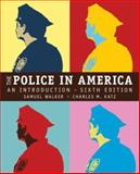 The Police in America : An Introduction, Walker, Samuel and Katz, Charles M., 0073527920