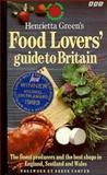 Henrietta Green's Food Lover's Guide to Britain, Henrietta Green, 056336792X