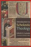 Introduction to Scholastic Theology, Leinsle, Ulrich G, 081321792X