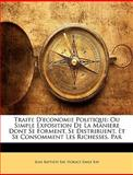Traite D'Economie Politique, Jean-Baptiste Say and Horace Emile Bay, 1146547927