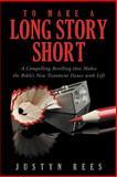 To Make a Long Story Short, Justyn Rees, 1490837922
