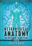 Metaphysical Anatomy Volume 2, Evette Rose Ms and Damonza, 1492297925