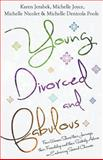 Young, Divorced and Fabulous, Karen Jerabek and Michelle Joyce, 1494277921