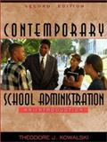 Contemporary School Administration : An Introduction, Kowalski, Theodore J., 0205347924