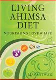 Living Ahimsa Diet, Maya Tiwari, 097932792X