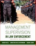 Management and Supervision in Law Enforcement, Hess, Karen and Hess Orthmann, Christine, 1285447921