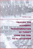 Tracing the Economic Transformation of Turkey from the 1920s to EU Accession, Nas, Tevfik F., 9004167927