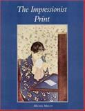 The Impressionist Print, Melot, Michel, 0300067925