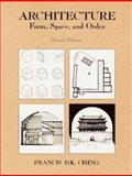 Architecture : Form, Space, and Order, Ching, Francis D. K., 0442017928