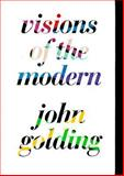 Visions Of the Modern, Golding, John, 0520087925