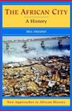 The African City : A History, Freund, Bill, 0521527929