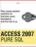 Access 2007 Pure SQL : Real, Power-Packed Solutions for Business Users, Developers, and the Rest of Us, Demertzoglou, Pindar, 0615297927