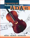 Programming and Problem Solving with ADA 95, Dale, Nell B. and Weems, Chip, 0763707929