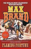 Flaming Fortune, Max Brand, 1477807926