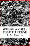 Where Angels Fear to Tread, E. M. Forster, 1482377926