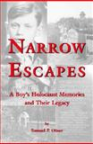 Narrow Escapes : Childhood Memories of the Holocaust and Their Legacy, Oliner, Samuel P. and Oliner, 1557787921