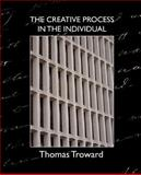 The Creative Process in the Individual, Thomas Troward, 1594627924