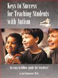 Keys to Success for Teaching Students with Autism, Lori Ernsperger, 1885477929