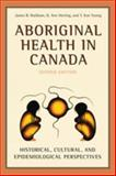 Aboriginal Health in Canada : Historical, Cultural, and Epidemiological Perspectives, Waldram, James B. and Herring, D. Ann, 0802087922
