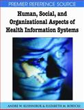 Human, Social, and Organizational Aspects of Health Information Systems, A. W. Kushniruk, 1599047926