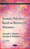 Aromatic Polyethers Based on Heterocyclic Monomers, Rusanov, Alexander L. and Belomoina, Nataliya M., 161761792X
