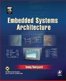 Embedded Systems Architecture : A Comprehensive Guide for Engineers and Programmers, Noergaard, Tammy, 0750677929