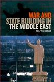 War and State Building in the Middle East, Schwarz, Rolf, 0813037921