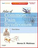 Atlas of Common Pain Syndromes : Expert Consult - Online and Print, Waldman, Steven D., 1437737927