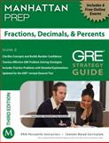 Fractions, Decimals, and Percents GRE Strategy Guide, 3rd Edition, Manhattan Prep Staff, 1935707922