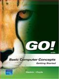 Go! with Basic Computer Concepts : Getting Started, Gaskin, Shelley and Coyle, Diane M., 0132327937