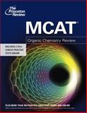 MCAT Organic Chemistry Review, Princeton Review Staff, 0375427937